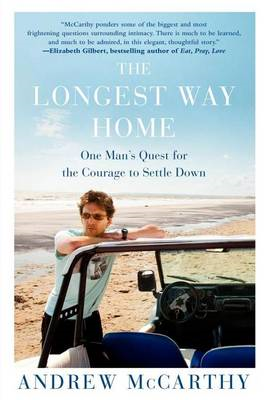 The Longest Way Home: One Man's Quest for the Courage to Settle Down (BOK)