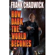 How Dark The World Becomes (BOK)