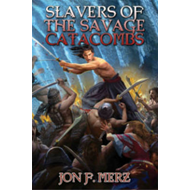 Slavers of the Savage Catacombs (BOK)