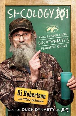 Si-Cology 1: Tales and Wisdom from Duck Dynasty's Favorite Uncle (BOK)