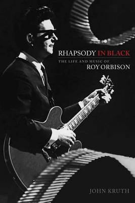 Rhapsody in Black - The Life and Music of Roy Orbison (BOK)