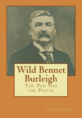 Wild Bennet Burleigh: The Pen and the Pistol (BOK)