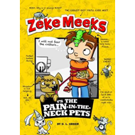 Zeke Meeks vs the Pain-In-The-Neck Pets (BOK)