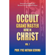 Occult Grand Master Now in Christ: Vol. 1 (BOK)