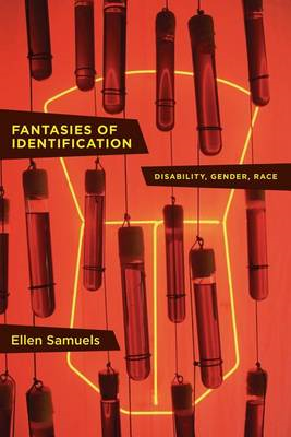 Fantasies of Identification: Disability, Gender, Race (BOK)