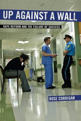Up Against a Wall: Rape Reform and the Failure of Success (BOK)