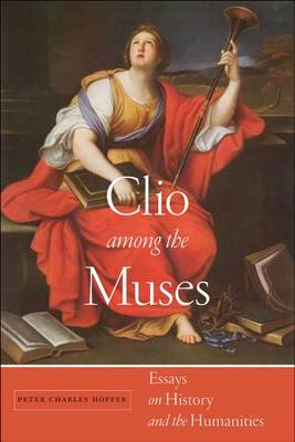 Clio Among the Muses: Essays on History and the Humanities (BOK)