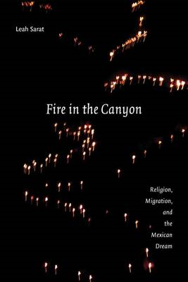Fire in the Canyon: Religion, Migration, and the Mexican Dream (BOK)