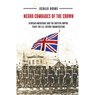 Negro Comrades of the Crown: African Americans and the British Empire Fight the U.S. Before Emancipa (BOK)