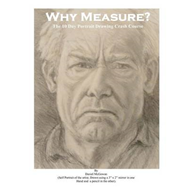 Why Measure?: The 10 Day Portrait Drawing Crash Course (BOK)