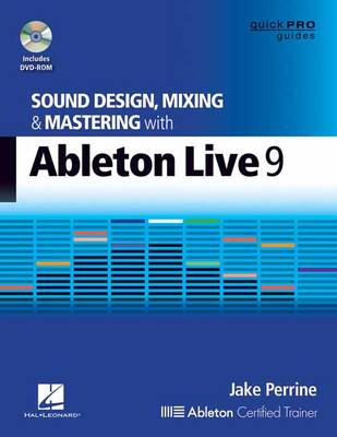 Perrine Jake Sound Design Mixing & Mastering Wth Ableton Live 9 Bk/DVD (BOK)