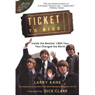 Kane Larry Ticket to Ride Inside the Beatles 1964 Tour Bam B (BOK)