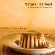 Natural Harvest: A Collection of Semen-Based Recipes (BOK)