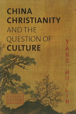 China, Christianity & the Question of Culture (BOK)