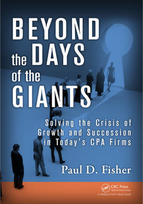Beyond the Days of the Giants: Solving the Crisis of Growth and Succession in Today's Cpa Firms (BOK)