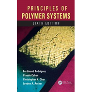 Principles of Polymer Systems, Sixth Edition (BOK)