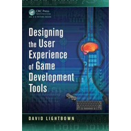 Designing the User Experience of Game Development Tools (BOK)