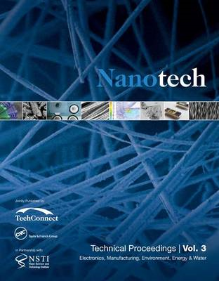 Nanotechnology 2014: Electronics, Manufacturing, Environment, Energy & Water Technical Proceedings o (BOK)