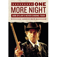 One More Night: Bob Dylan's Never Ending Tour (BOK)