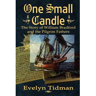 One Small Candle: The Story of William Bradford and the Pilgrim Fathers (BOK)
