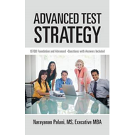 Advanced Test Strategy: Istqb Foundation and Advanced -Questions with Answers Included (BOK)