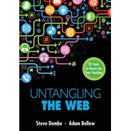 Untangling the Web: 20 Tools to Power Up Your Teaching (BOK)