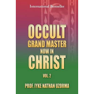 Occult Grand Master Now in Christ Vol. 2: Vol. 2 (BOK)