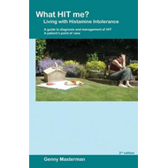 What Hit Me? Living with Histamine Intolerance: A Guide to Diagnosis and Management of Hit - A Patie (BOK)