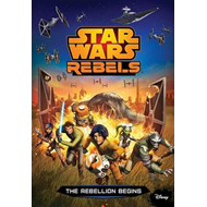 Star Wars Rebels: The Rebellion Begins (BOK)