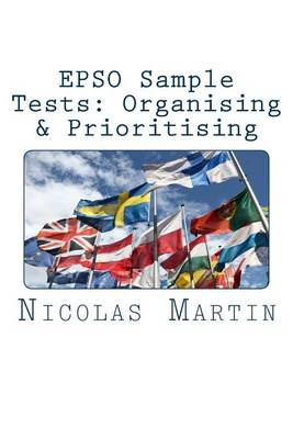 Epso Sample Tests: Organising & Prioritising: 40 Questions and Answers to Get You Ready for Epso Exa (BOK)