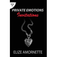 Private Emotions - Invitations: An Erotic Romance Novel in the Private Emotions Trilogy. a Love Stor (BOK)