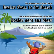 Bosley Goes to the Beach (German-English) (BOK)