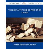 The Lady with the Dog and Other Stories - The Original Classic Edition (BOK)