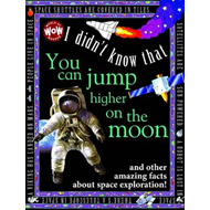 I Didn't Know That...You Can Jump Higher on the Moon (BOK)