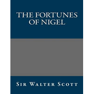 The Fortunes of Nigel (BOK)