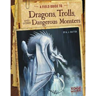 Field Guide to Dragons, Trolls, and Other Dangerous Monsters (BOK)