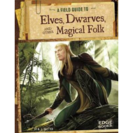 Field Guide to Elves, Dwarves, and Other Magical Folk (BOK)