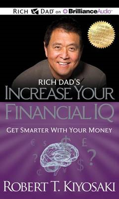 Rich Dad's Increase Your Financial IQ: Get Smarter with Your Money (BOK)