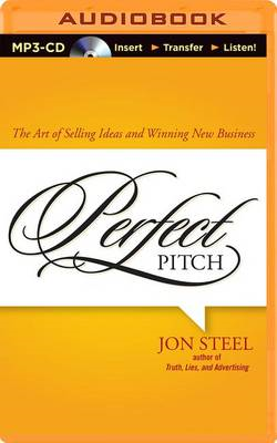Perfect Pitch: The Art of Selling Ideas and Winning New Business (BOK)