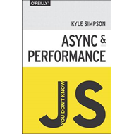 You Don't Know JS - Async & Performance (BOK)