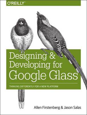 Designing and Developing for Google Glass (BOK)