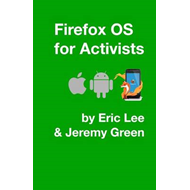Firefox OS for Activists (BOK)