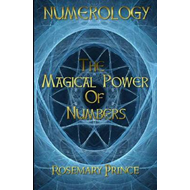 Numerology: The Magical Power of Numbers (BOK)