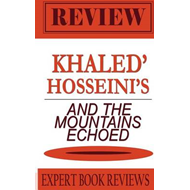 And the Mountains Echoed: By Khaled Hosseini - Expert Book Review & Analysis (BOK)