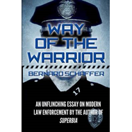 Way of the Warrior: The Philosophy of Law Enforcement (BOK)