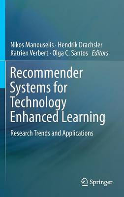 Recommender Systems for Technology Enhanced Learning: Research Trends and Applications (BOK)