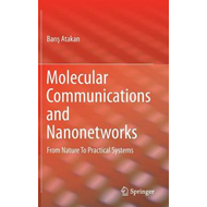 Molecular Communications and Nanonetworks: From Nature to Practical Systems (BOK)