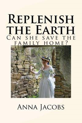 Replenish the Earth: Can She Save the Family Home? (BOK)