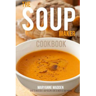 Soup-Maker Cookbook: Over 50 Recipes for Soup Makers (BOK)