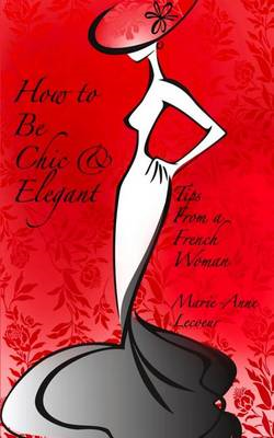 How to Be Chic and Elegant (BOK)
